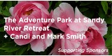 Sponsor - The Adventure Park at Sandy River Retreat + Candi and Mark Smith