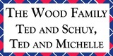 Sponsor - The Wood Family - Ted and Schuy, Ted and Michelle