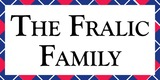 Sponsor - The Fralic Family