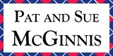 Sponsor - Pat and Sue McGinnis